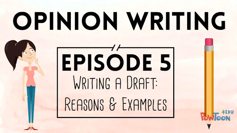 Still image from Opinion Writing for Kids: Writing a Draft--Reasons & Examples (Episode 5)