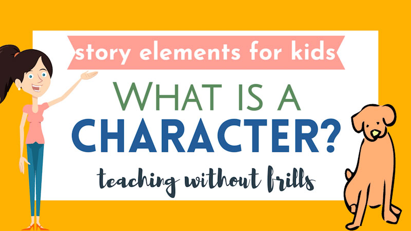 Still image from: Story Elements for Kids: What Is a Character?