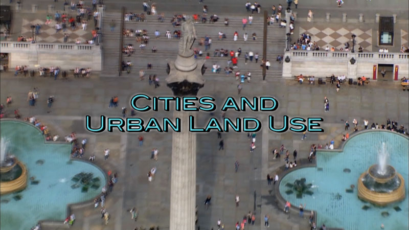 Still image from: Advanced Placement Human Geography: Making Sense of Planet Earth--Cities and Urban Land Use
