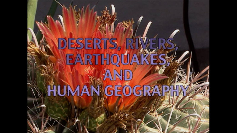Still image from: California: Geography--Deserts, Rivers, Earthquakes, and Human Geography