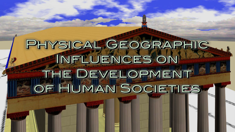 Still image from: Physical Geography: Making Sense of Planet Earth--Physical Geographic Influences on the Development of Human Societies