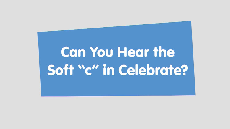 """Still image from: Let's Learn: Can You Hear the Soft """"c"""" in Celebrate?"""