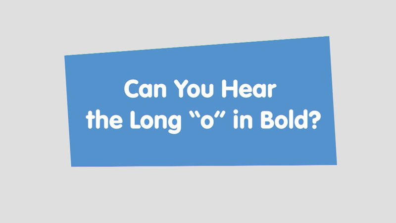 """Still image from: Let's Learn: Can You Hear the Long """"o"""" in Bold?"""
