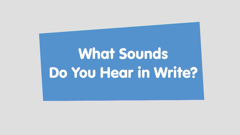 Still image from: Let's Learn: What Sounds Do You Hear in Write?
