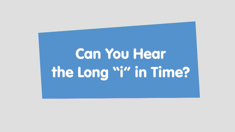 """Still image from: Let's Learn: Can You Hear the Long """"i"""" in Time?"""