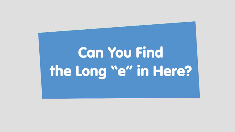 """Still image from: Let's Learn: Can You Find the Long """"e"""" in Here?"""