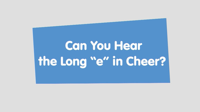 """Still image from: Let's Learn: Can You Hear the Long """"e"""" in Cheer?"""