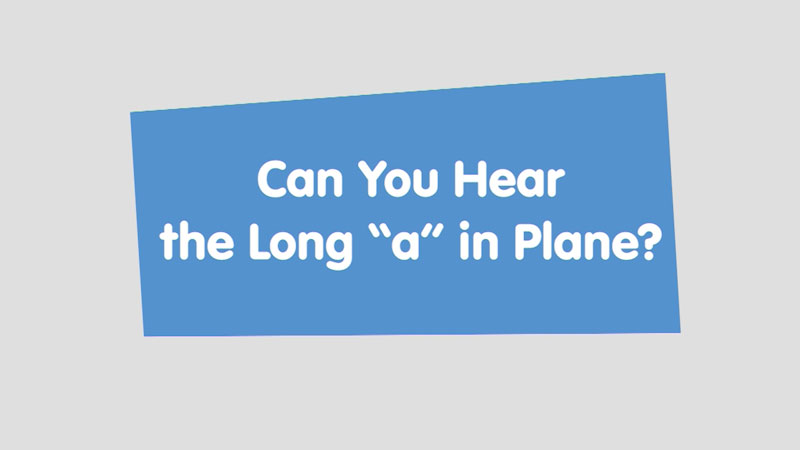 """Still image from: Let's Learn: Can You Hear the Long """"a"""" in Plane?"""