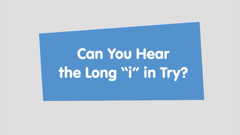 """Still image from: Let's Learn: Can You Hear the Long """"i"""" in Try?"""