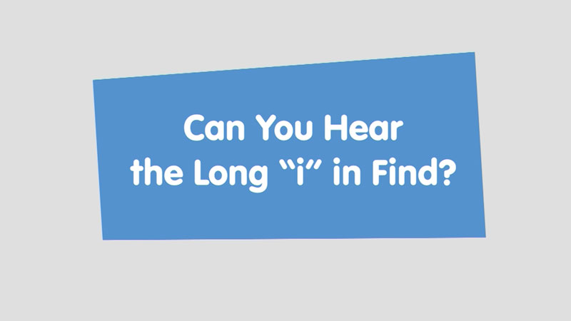 """Still image from: Let's Learn: Can You Hear the Long """"i"""" in Find?"""