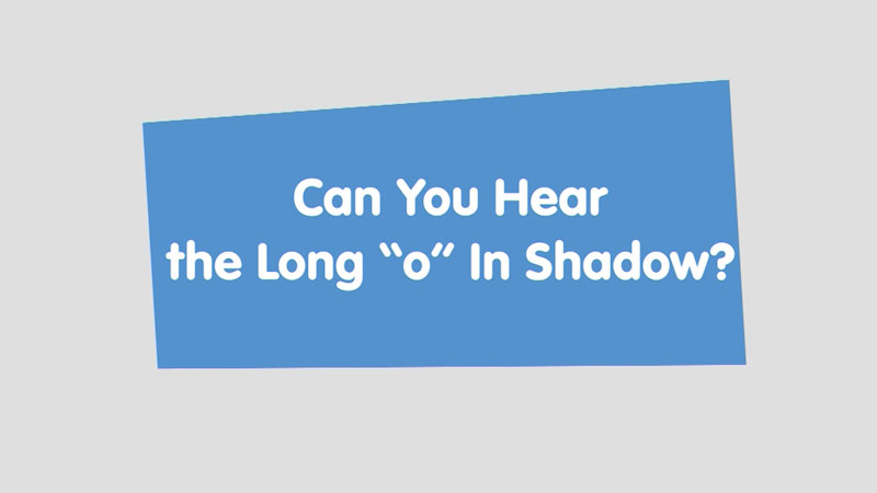 """Still image from: Let's Learn: Can You Hear the Long """"o"""" in Shadow?"""