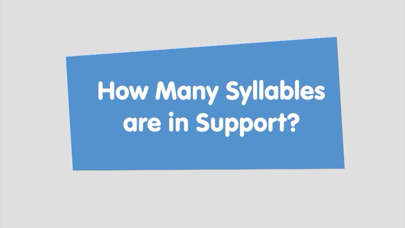 Still image from: Let's Learn: How Many Syllables Are in Support?