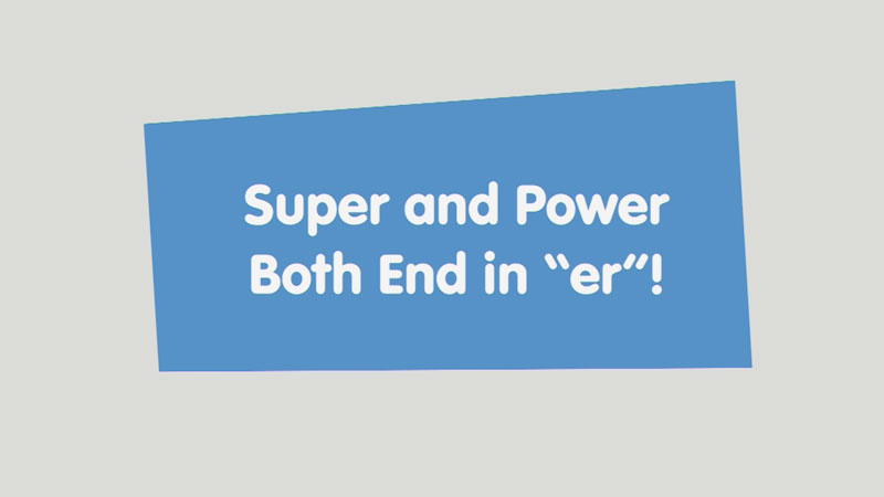 """Still image from: Let's Learn: Super and Power Both End in """"er""""!"""