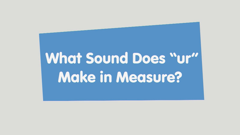 """Still image from: Let's Learn: What Sound Does """"ur"""" Make in Measure?"""