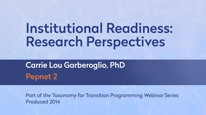 Still image from: Taxonomy for Transition Programming Webinar Series by Pepnet 2: Institutional Readiness--Research Perspectives