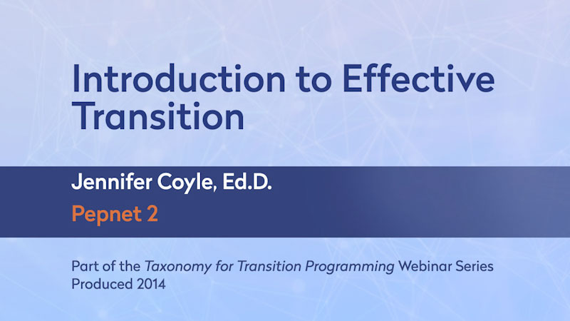 Still image from: Taxonomy for Transition Programming Webinar Series by Pepnet 2: Introduction to Effective Transition