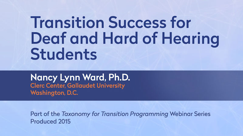 Still image from: Taxonomy for Transition Programming Webinar Series by Pepnet 2: Transition Success for Deaf and Hard-of-Hearing Students