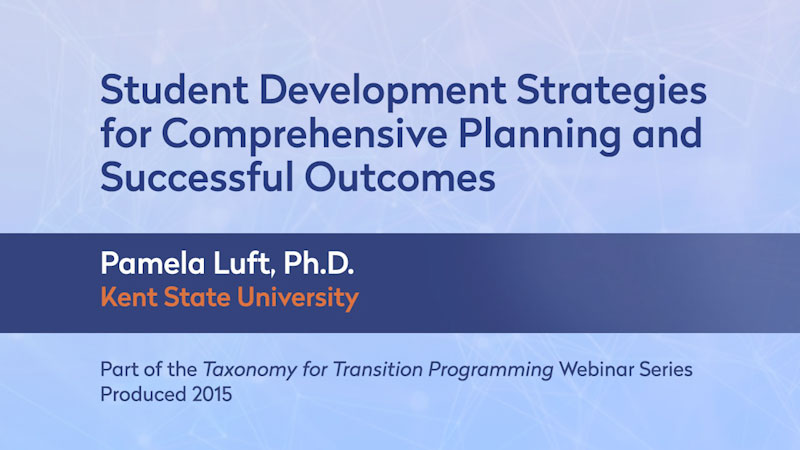 Still image from: Taxonomy for Transition Programming Webinar Series by Pepnet 2: Student Development Strategies for Comprehensive Planning and Successful Outcomes