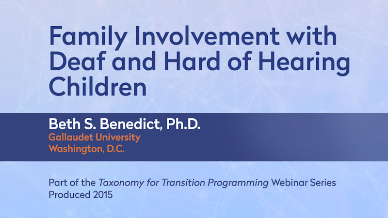 Still image from: Taxonomy for Transition Programming Webinar Series by Pepnet 2: Family Involvement With Deaf and Hard-of-Hearing Children
