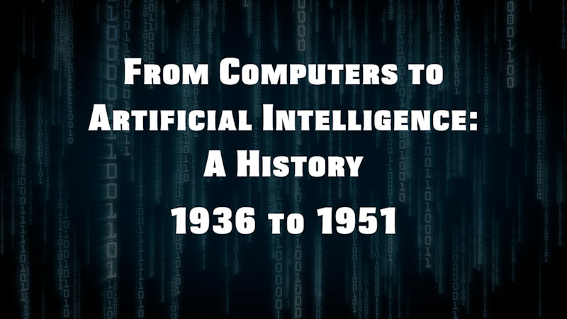 Still image from: From Computers to Artificial Intelligence: A History (1936-1951)