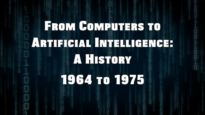 Still image from: From Computers to Artificial Intelligence: A History (1964-1975)