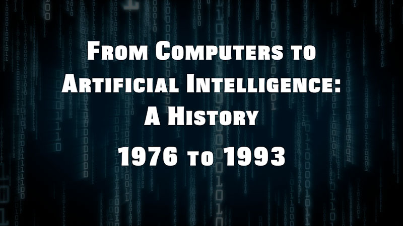 Still image from: From Computers to Artificial Intelligence: A History (1976-the 1990s)