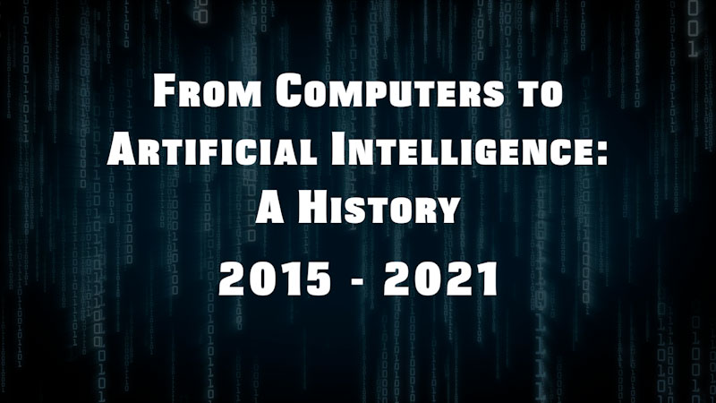 Still image from: From Computers to Artificial Intelligence: A History (2015-2021)