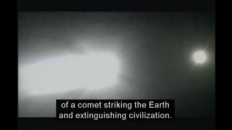 Bright object streaking across the sky towards another bright object. Caption: of a comet striking the Earth and extinguishing civilization.