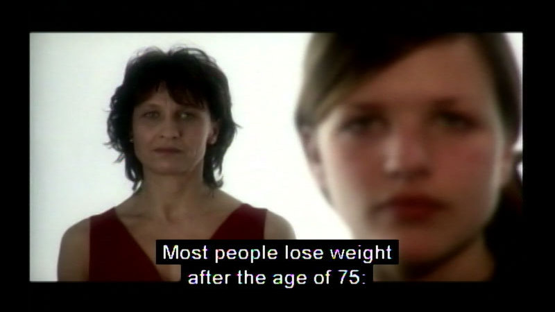 Young woman's face in the foreground, older woman's face in the background. Caption: Most people lose weight after the age of 75: