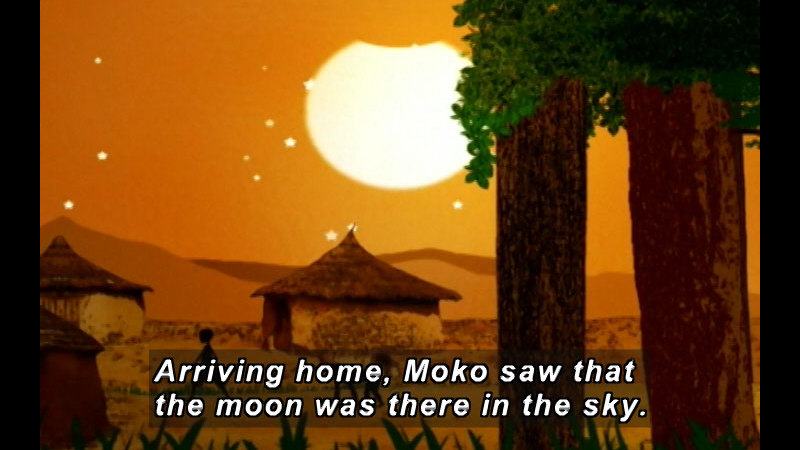 Illustration of low, round huts with a person walking through them. Caption: Arriving home, Moko saw that the moon was there in the sky.