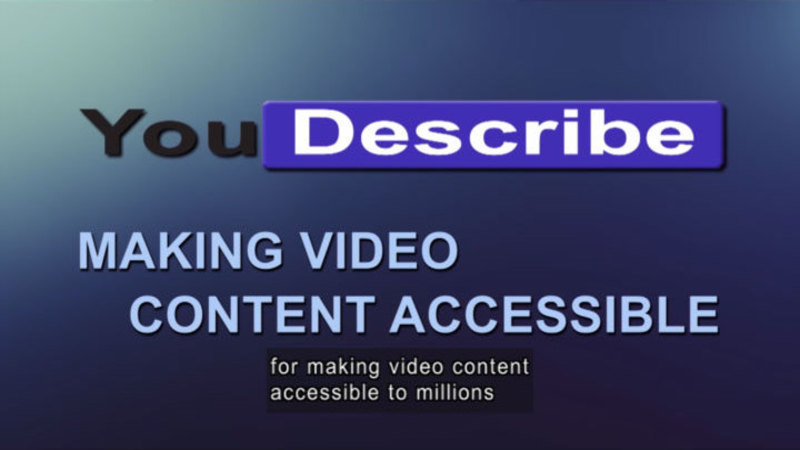 Still image from: Meet YouDescribe: An Easy Way to Describe YouTube Videos for Blind and Visually-Impaired Viewers