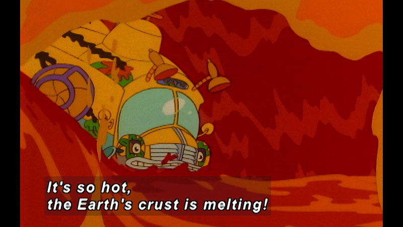 Magic school bus floating in lava. Caption: It's so hot, the Earth's crust is melting!