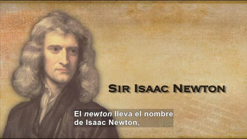 Portrait of Sir Isaac Newton. Spanish captions.
