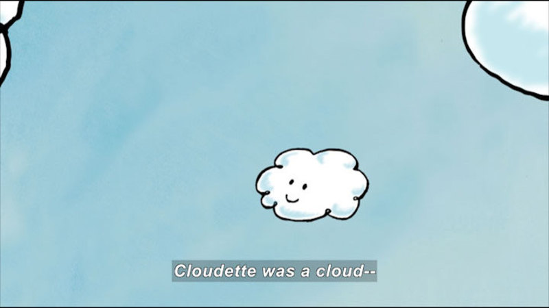 Still image from: Cloudette
