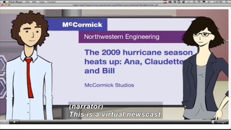 McCormick Northwest Engineering. The 2009 hurricane season heats up: Ana, Claudette, and Bill. McCormick studios. Caption: (narrator) This is a virtual newscast.