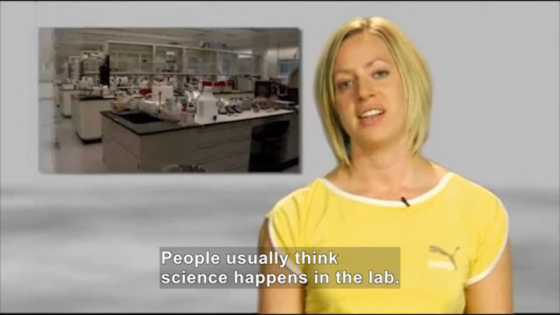 Person talking with an inset picture of a laboratory. Caption: People usually think science happens in the lab.