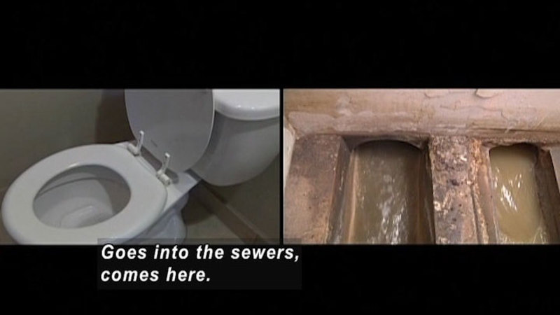 Split image of a toilet and concrete lined channels of dirty running water. Caption: Goes into the sewers, comes here.