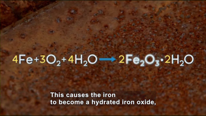 4Fe+3O2+4H2O converts to 2Fe2O3*2H2O. Caption: This causes the iron to become a hydrated iron oxide,