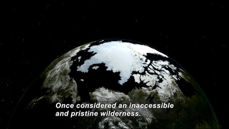 Illustration of Earth centered on the North pole. Caption: Once considered an inaccessible and pristine wilderness.