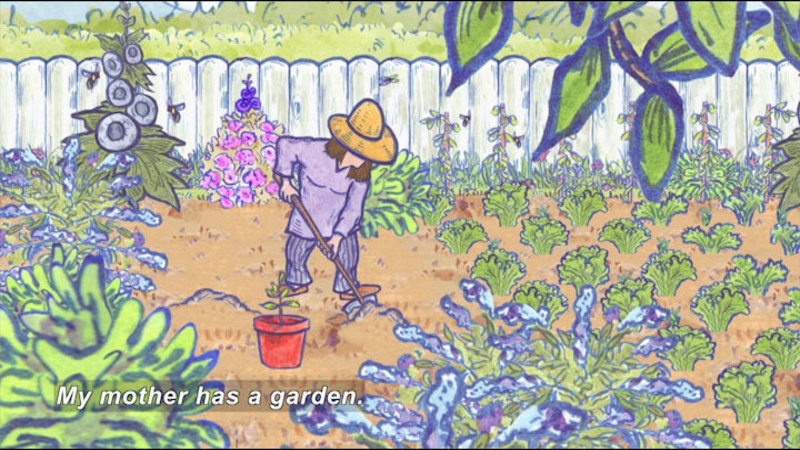 Illustration of a person digging in a garden with a shovel. Caption: My mother has a garden.