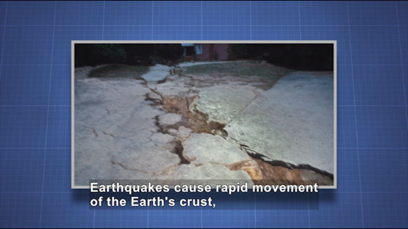 Cement cracked and broken down the center. Caption: Earthquakes cause rapid movement of the Earth's crust,